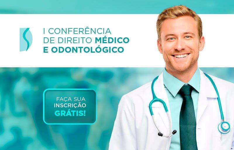 I Conferência de Direito Médico e Odontológico